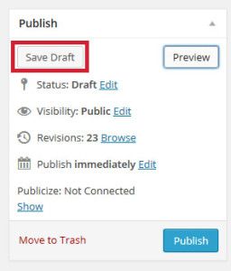 Saving your post as a draft is as simple as clicking this button.